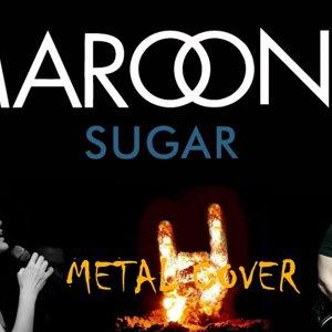 Maroon 5 - Sugar (Metal Cover)