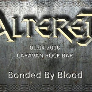 Altered - Bonded By Blood