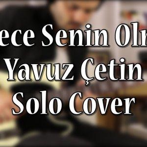 Yavuz Çetin - Sadece Senin Olmak (Solo by Seyfi Sariaslan)