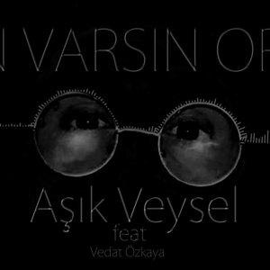 Aşık Veysel feat Vedat Özkaya - Sen Varsın Orda
