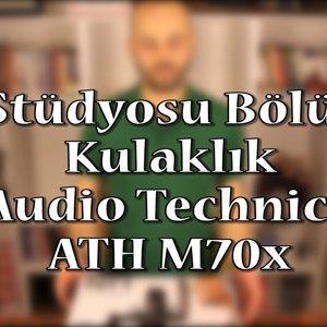 Ev Stüdyosu Bölüm 3 - Mikrofon (Audio Technica ATH M70x Kutu Açılımı ve İnceleme) - YouTube