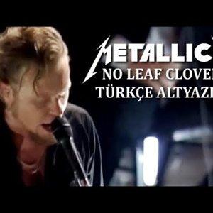 Metallica - No Leaf Clover (Türkçe Altyazılı) TR - YouTube