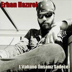 L'italiano (İnsanız Sadece) - Erhan Hazırol - YouTube
