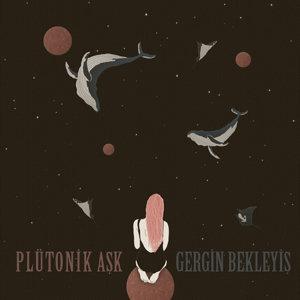 Plütonik Aşk by Gergin Bekleyiş on Spotify