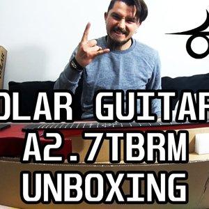 Solar Guitars A2.7 TBRM Unboxing - Türkiye'nin ilk Solar Gitarı [KUTU AÇILIŞ]