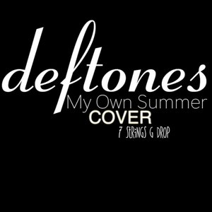 Deftones - My Own Summer ( Cover )