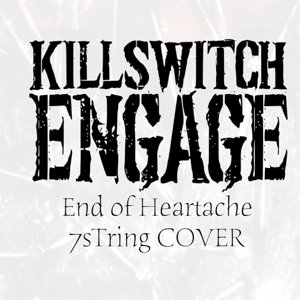 Killswitch Engage - the end of heartache ( COVER )