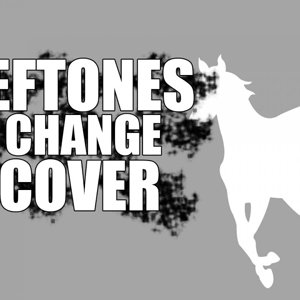 Deftones - Change '' COVER ''