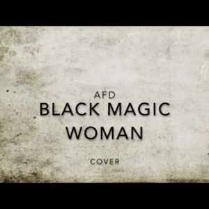 AFD - Black Magic Woman (Fleetwood Mac) - Cover