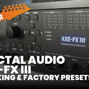Axe Fx 3 Unboxing & Factory Presets
