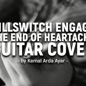 Killswitch Engage - The End Of Heartache Guitar Cover