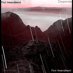 First Amendment - Desperate (Original Audio)