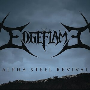 Edgeflame - Alpha Steel Revival | Official Video