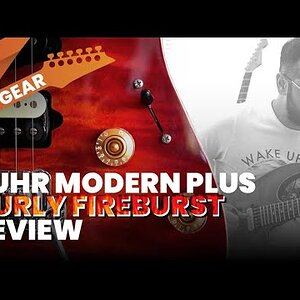 Suhr Modern Plus Curly Fireburst Review