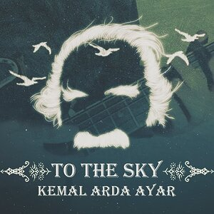 To The Sky - Kemal Arda Ayar (Offical Music Video)