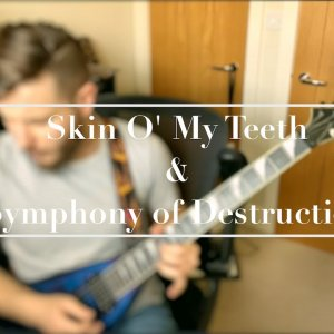 Skin O' My Teeth & Symphony of Destruction Guitar Medley