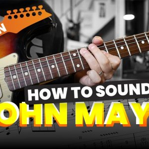 How to Sound Like John Mayer - Slow Dancing in a Burning Room with Tabs