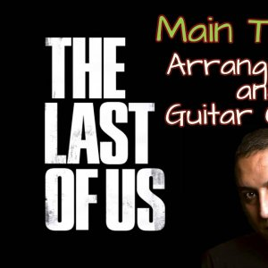 The Last Of Us - Theme song - Arrangement and Recording