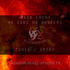 Arch Enemy - No Gods, No Masters - İntro / Cover OZ FREEDOMMUSİC