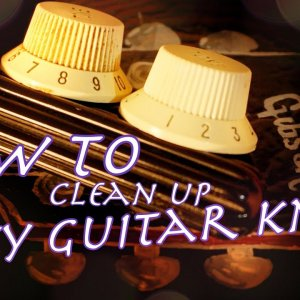 How to Remove Dirt from Old Guitar Knobs