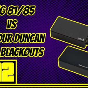 No Bullsh*t: EMG 81/85 vs Seymour Duncan AHB1 Blackouts