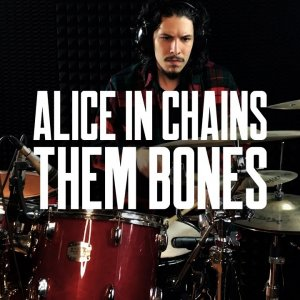 Alice In Chains - Them Bones Drum Cover