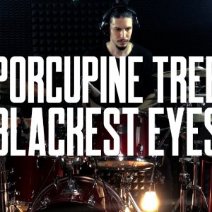 Porcupine Tree - Blackest Eyes Drum Cover