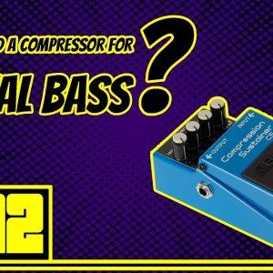 No Bulls*t: Boss CS-3 I Do You Need a Compressor for Metal Bass?